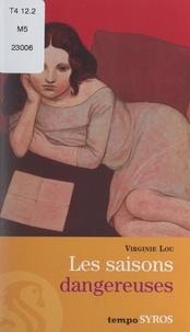 Virginie Lou - Les saisons dangereuses.