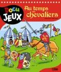 Virginie Loubier et Laurent Audouin - Au temps des chevaliers.