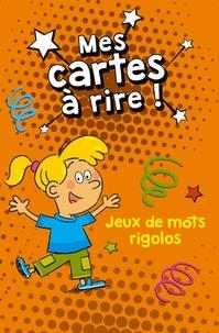 Virginie Loubier et Fabrice Mosca - Jeux de mots rigolos.