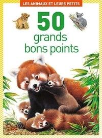 Virginie Loubier - Les animaux et leurs petits - 50 grands bons points.