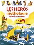 Virginie Loubier et Eléonore Della Malva - Les héros de la mythologie racontés aux enfants.