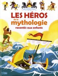 Les héros de la mythologie racontés aux enfants - Virginie Loubier |