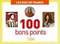 Virginie Loubier - Les rois de France - 100 bons points.