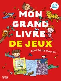 Virginie Loubier et Rémy Tornior - Mon grand livre de jeux pour toute l'année !.