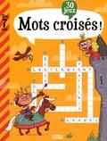 Virginie Loubier et Karine-Marie Amiot - Mots croisés - 30 jeux dès 7 ans.