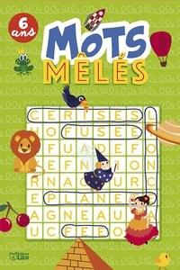 Virginie Loubier et Elodie Lauret - Mots mêlés - 6 ans.