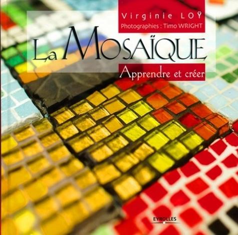 Virginie Loÿ - La Mosaïque - Apprendre et créer.