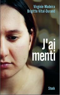 Virginie Madeira et Brigitte Vital-Durand - J'ai menti.
