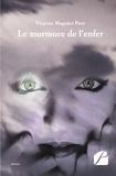 Virginie Magnier-Pavé - Le murmure de l'enfer.