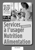 Virginie Maillet-Vérité et Jérôme Savidan - Services à l'usager nutrition alimentation 1e Tle Bac Pro Assp - Livre du professeur.