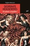 Virginie Marcucci - Desperate housewives - Un plaisir coupable.