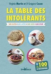 Virginie Martin et Grégoire Cozon - La table des intolérants - Sans gluten, sans lactose, sans sucre, sans levure, sans oeuf.