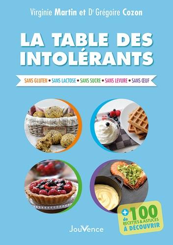 La table des intolérants. Sans gluten, sans lactose, sans sucre, sans levure, sans oeuf