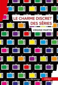 Virginie Martin - Le charme discret des séries.