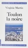 Virginie Martin - Toulon la noire - Le Front national au pouvoir.