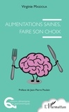Virginie Masdoua - Alimentations saines, faire son choix.