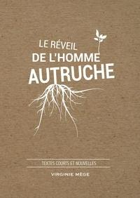 Virginie Mège - Le réveil de l'homme autruche.