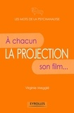 Virginie Megglé - La projection - A chacun son film....