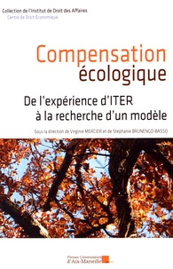 Virginie Mercier et Stéphanie Brunengo-Basso - Compensation écologique - De l'expérience d'ITER à la recherche d'un modèle.