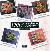 Virginie Michelin - 100% apéro - 50 recettes délicieusement inratables !.
