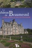 Virginie Michelland - Le château de Beaumesnil - Un rêve de pierre au coeur de la Normandie.