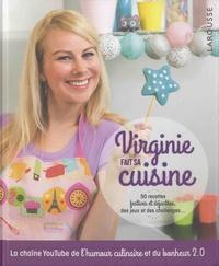 Virginie Molina - Virginie fait sa cuisine - 50 recettes festives et déjantées, des jeux et des challenges....