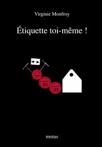 Virginie Monfroy - Etiquette toi-même !.
