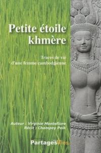 Virginie Montefiore - Petite étoile khmère - Traces de vie d'une femme cambodgienne.
