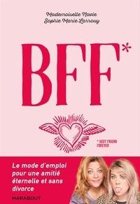 Virginie Mosser et Sophie-Marie Larrouy - Comment garder sa BFF jusqu'à la mort ?.