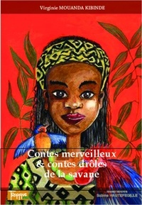 Virginie Mouanda Kibinde - Contes merveilleux et contes drôles de la savane.