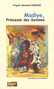 Virginie Mouanda Kibinde - Madiye, Princesse des Savanes.