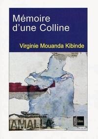 Virginie Mouanda Kibinde - Mémoire d'une colline.