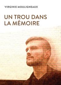 Virginie Mouligneaux - Un trou dans la mémoire.
