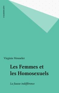 Virginie Mouseler - Les femmes et les homosexuels - La fausse indifférence.