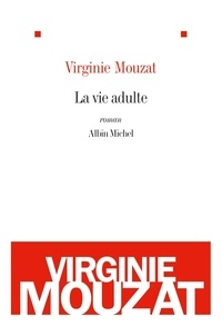 Virginie Mouzat - La vie adulte.