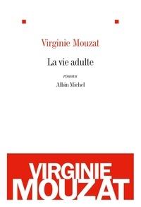 Virginie Mouzat et Virginie Mouzat - La Vie adulte.