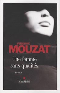 Virginie Mouzat - Une femme sans qualités.