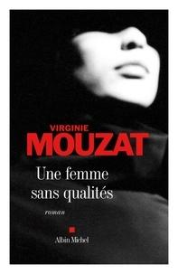 Virginie Mouzat et Virginie Mouzat - Une femme sans qualités.