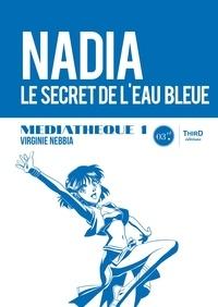 Virginie Nebbia - Médiathèque 1: Nadia, le secret de l'eau bleue - Médiathèque 1.