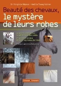 Virginie Népoux et Amélie Tsaag-Valren - Beauté des chevaux, le mystère de leurs robes.