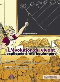 Virginie Népoux - L'évolution du vivant expliquée à ma boulangère.