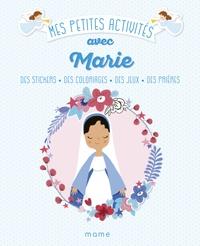 Virginie Noé - Mes petites activités avec Marie - Des stickers, des coloriages, des jeux, des prières.