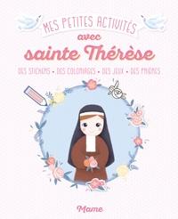 Virginie Noé - Mes petites activités avec Sainte Thérèse - Des stickers, des coloriages, des jeux, des prières.