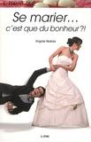 Virginie Nottola - Il parait que se marier c'est que du bonheur ?!.