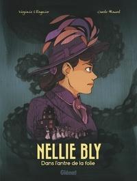 Virginie Ollagnier et Carole Maurel - Nellie Bly - Dans l'antre de la folie.