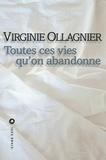 Virginie Ollagnier - Toutes ces vies qu'on abandonne.
