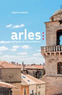 Histoiresdenlire.be Arles : petit guide de la vie quotidienne Image