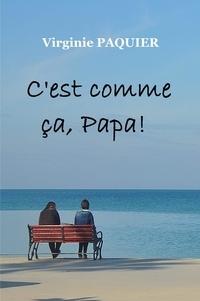Virginie Paquier - C'est comme ca, papa !.