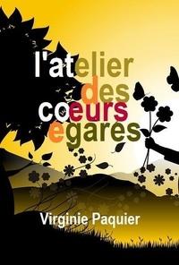 Virginie Paquier - L'atelier des coeurs egares.