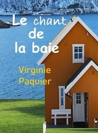 Virginie Paquier - Le chant de la baie.